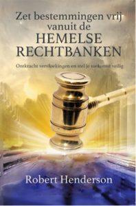 Zet je bestemmingen vrij vanuit de Hemelse Rechtbank - Robert Henderson